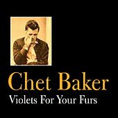 Violets for Your Furs by Chet Baker