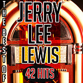 The Best of Jerry Lee Lewis - 42 Hits von Jerry Lee Lewis