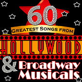 60 Greatest Songs from Hollywood & Broadway Musicals by Various Artists
