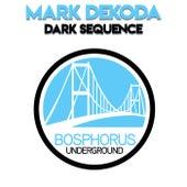 Dark Sequence di Mark Dekoda
