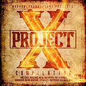 Project X Compilation (Wackoweproductions Presents) by Various Artists