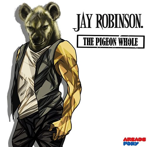 The Pigeon Whole by Jay Robinson