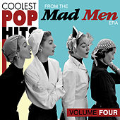 Coolest Pop Hits from the Madmen Era Vol. 4 by Various Artists