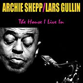 The House I Live In by Archie Shepp