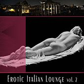 EROTIC ITALIAN LOUNGE, Vol. 2 by Various Artists