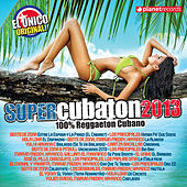 Super Cubaton 2013 - Reggaeton Cubano de Various Artists