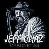 Chronicles by Jeff Chaz