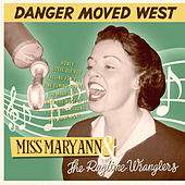 Danger Moved West by The Ragtime Wranglers