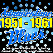 Summertime Blues 1951 - 1961 by Various Artists