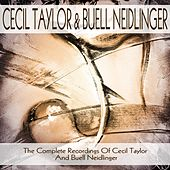 The Complete Candid Recordings of Cecil Taylor and Buell Neidlinger von Cecil Taylor