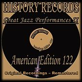 History Records - American Edition 122 - Great Jazz Performances, Vol. 2 (Original Recordings - Remastered) by Various Artists