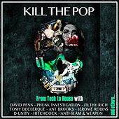 Kill the Pop (From Tech to House) by Various Artists
