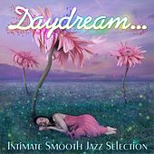 Daydream (Intimate Smooth Jazz Selection) by Various Artists