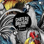 Chateau Bruyant, Vol. 2 (French Bass Finest) by Various Artists