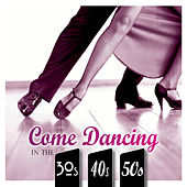 Come Dancing: Strictly 30's, 40's and 50's von Various Artists