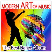 Modern Art of Music: The Best Dance Album de Various Artists
