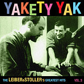 Yakety Yak (Leiber&Stoller Vol. 3) by Various Artists
