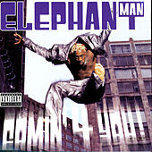 Comin' 4 You von Elephant Man