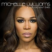 If We Had Your Eyes by Michelle Williams