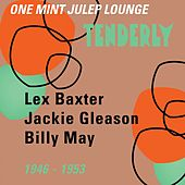 Tenderly (One Mint Julep Lounge 1946 - 1953) von Various Artists