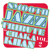 Smooth Jazz Tribute to Chaka Khan, Vol. 2 de Smooth Jazz Allstars