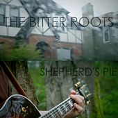 Shepherd's Pie (Video Remix Version) by The Bitter Roots