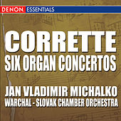 Corrette: Six Concertos for Organ by Bohdan Warchal