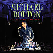Live At The Royal Albert Hall by Michael Bolton