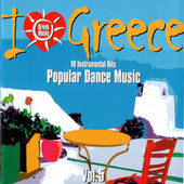 I Love Greece, Vol. 5: Popular Dance Music by Vol. 5: Popular Dance Music I Love Greece