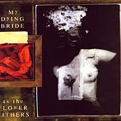 As The Flower Withers de My Dying Bride