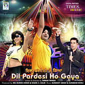 Dil Pardesi Ho Gaya (Original Motion Picture Soundtrack) by Various Artists