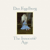 The Innocent Age von Dan Fogelberg