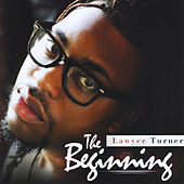 The Beginning by Lawyer Turner