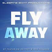 Fly Away (feat. Rkitect & Isis Yasmeen) by KP