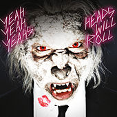 Heads Will Roll de Yeah Yeah Yeahs
