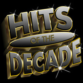 Hits Of The Decade 2000-2009 by Various Artists