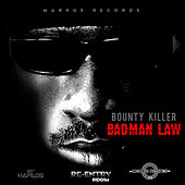 Badman Law - Single by Bounty Killer