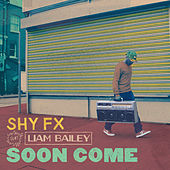 Soon Come by Shy FX