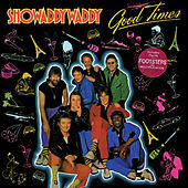 Good Times by Showaddywaddy