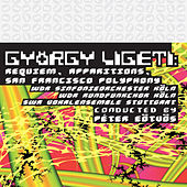 Ligeti: Requiem - Apparitions - San Francisco Polyphony by Various Artists
