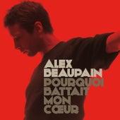 Pourquoi Battait Mon Coeur von Alex Beaupain
