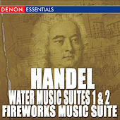 Handel: Water Music Suites 1 & 2 - Fireworks Music Suite by Bohdan Warchal