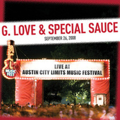 Live at Austin City Limits Music Festival 2008: G. Love & Special Sauce de G. Love & Special Sauce