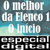 O Melhor Da Elenco 1 (O Inicio) von Various Artists