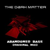 Abandoned Base - EP by Dark Matter