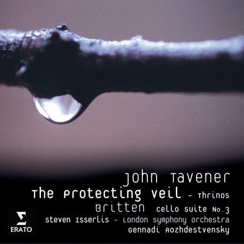John Tavener: The Protecting Veil by Steven Isserlis