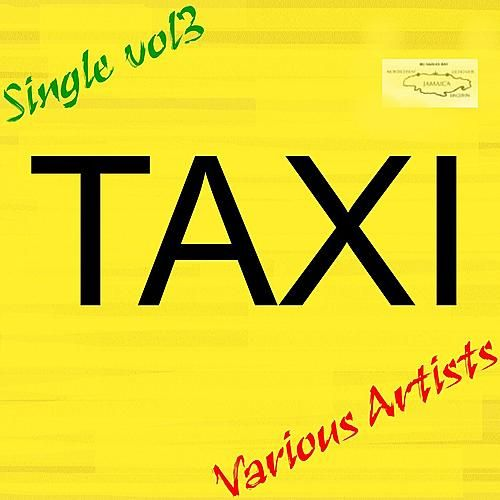 Taxi Singles Volume 3 by Various Artists