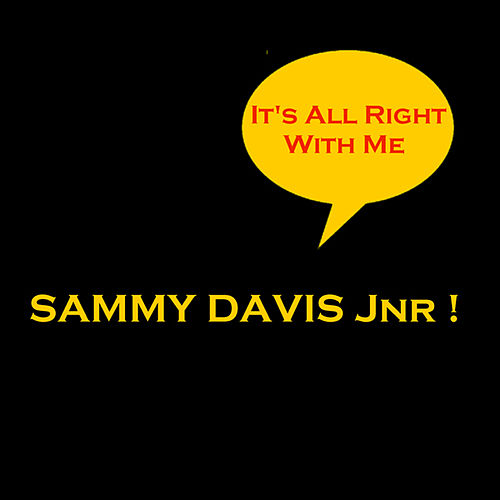 It's All Right With Me by Sammy Davis, Jr.