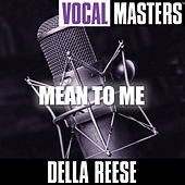 Vocal Masters: Mean To Me by Della Reese