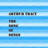 The Song Of Songs by Arthur Tracy